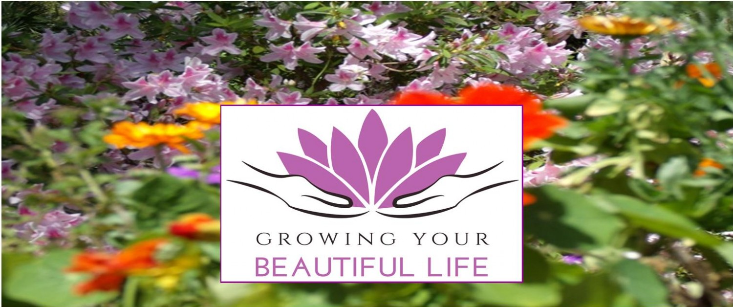 Growing Your Beautiful Life